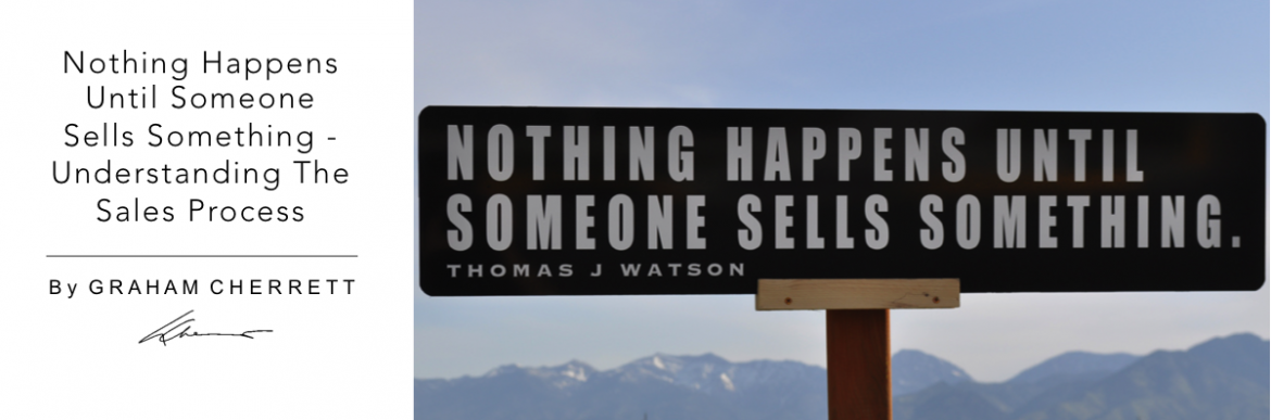 Understanding Sales Process | Nothing Happens Until Someone Sells Something