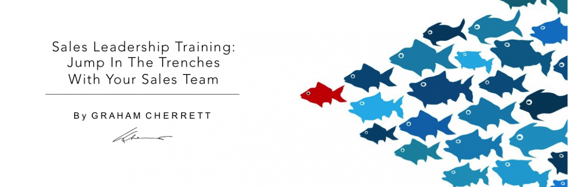 Sales Leadership Training: Jump In The Trenches With Your Team