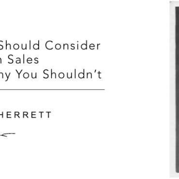 9 reasons why you should consider a career in sales (and one good reason why you shouldn't)
